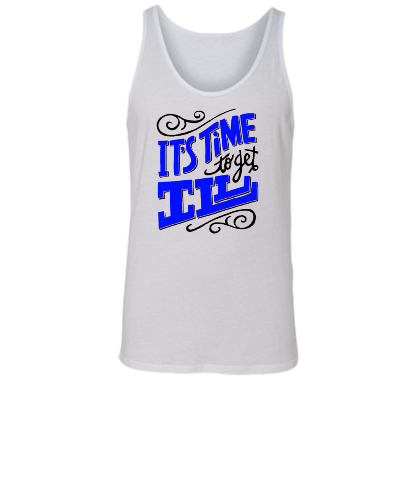 It's Time To Get Ill - Unisex Tank