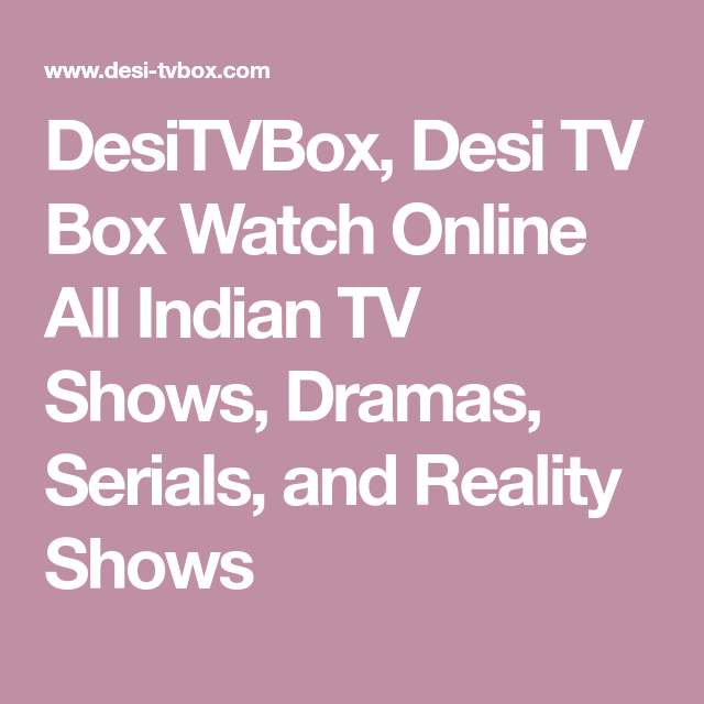 DesiTVBox, Desi TV Box Watch Online All Indian TV Shows