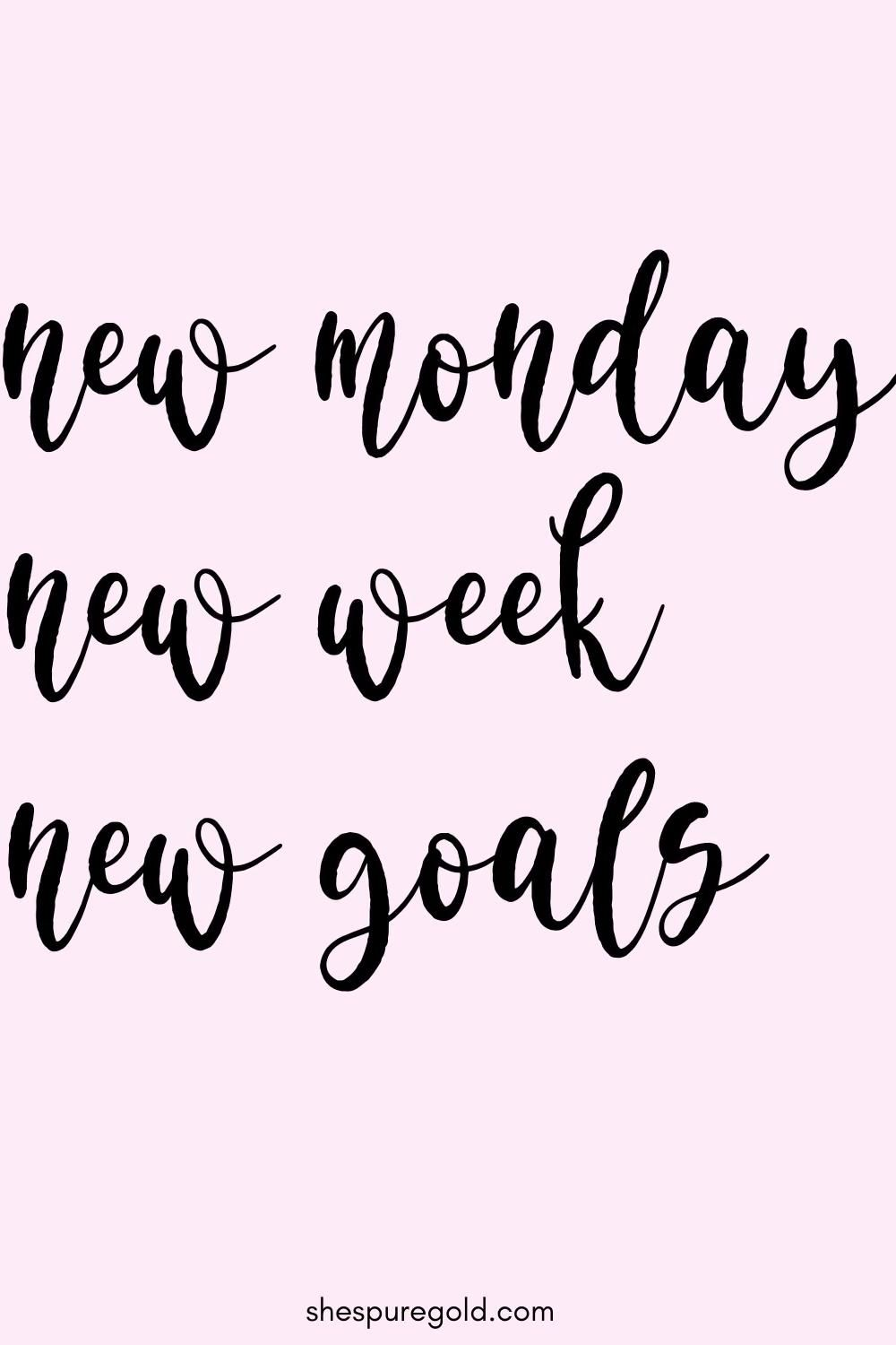 Motivation Monday Quotes | New Monday New Week New Goals.