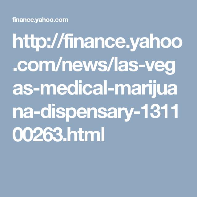 http://finance.yahoo.com/news/las-vegas-medical-marijuana-dispensary-131100263.html