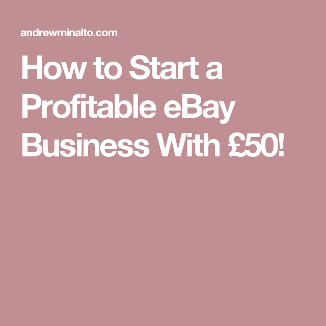 how to start a profitable ebay business with 50