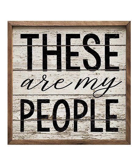 Kendrick Home These Are My People Wall Art Zulily