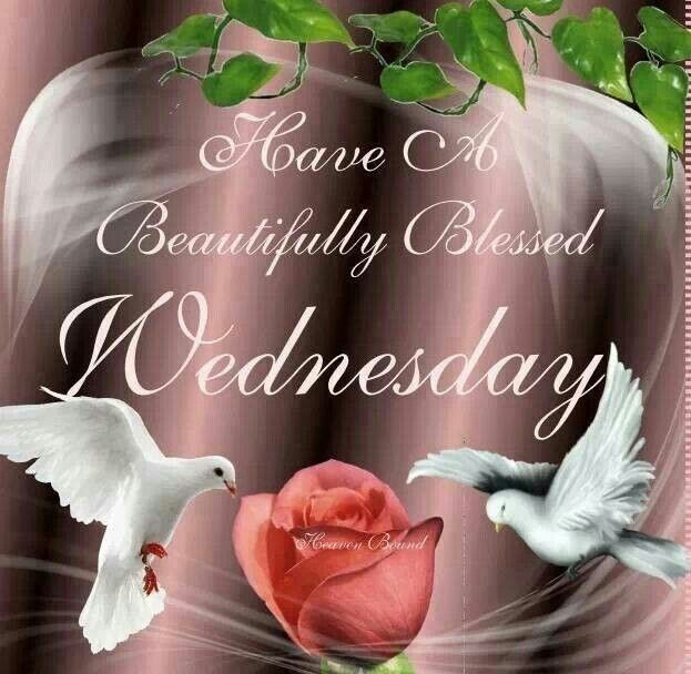 Have A Blessed Wednesday Quotes Quote Days Of The Week Wednesday