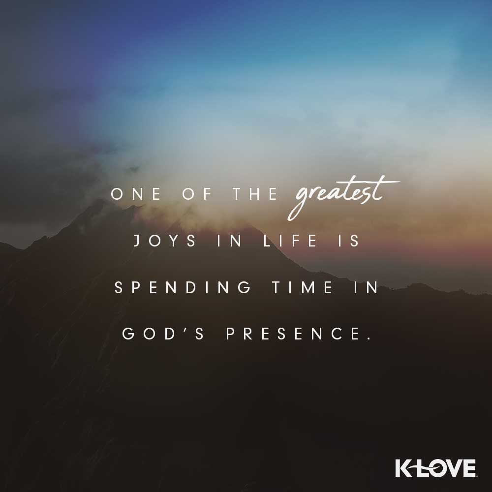 the greatest joy is spending time in god s presence spiritual
