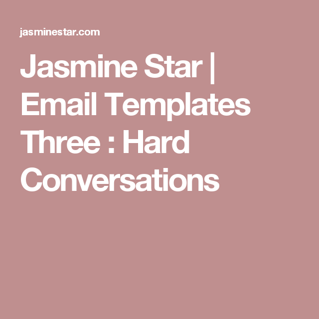 Jasmine Star | Email Templates Three : Hard Conversations | WISH ...