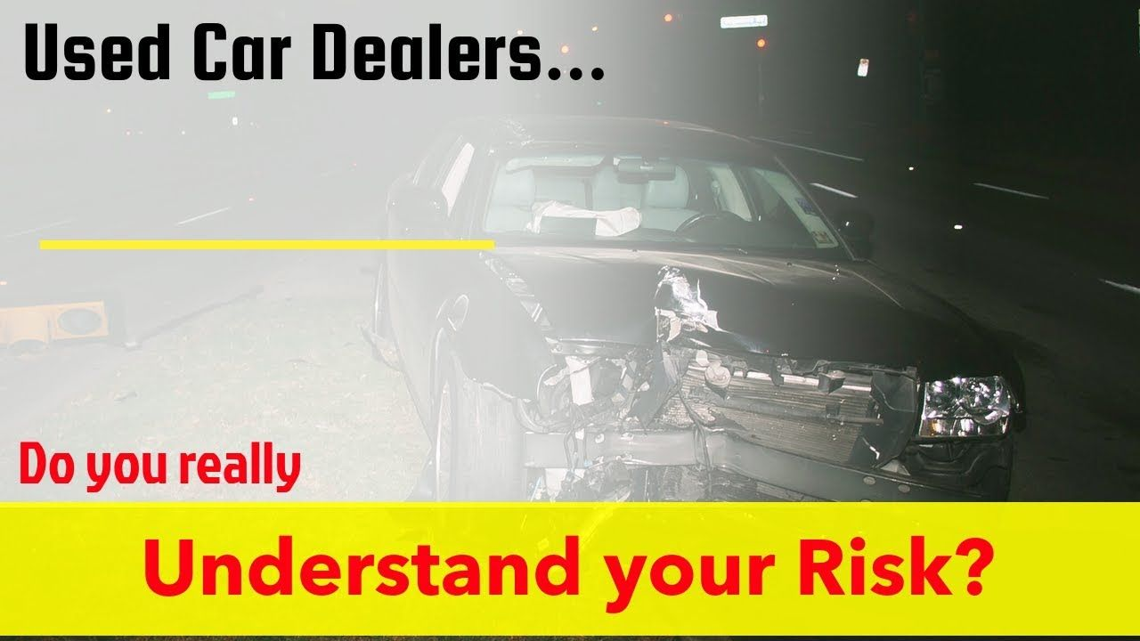 Used Auto Dealer Insurance Understand And Reduce Your Risk