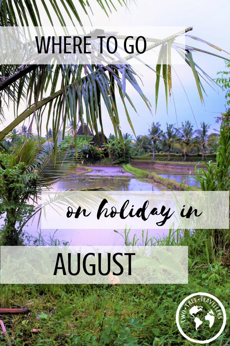 The Perfect August Holiday Destinations For 2020 (With