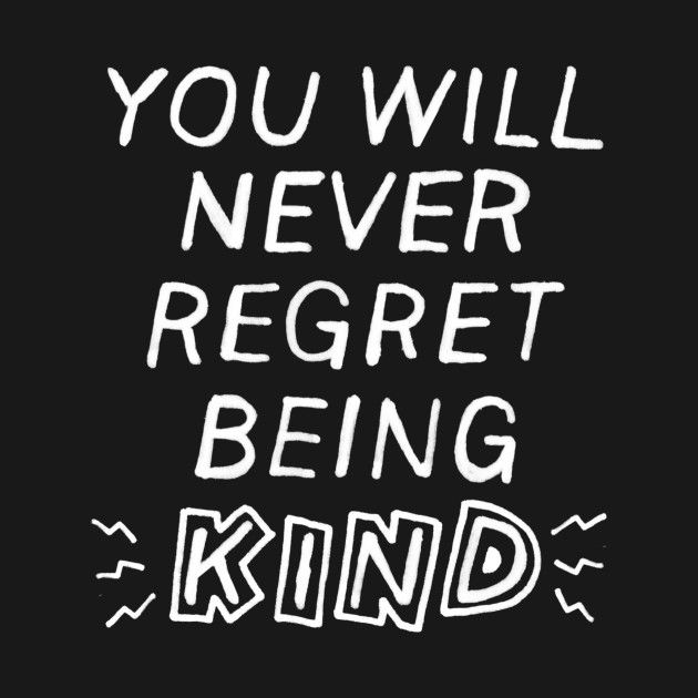 Check out this awesome 'You will never regret being kind