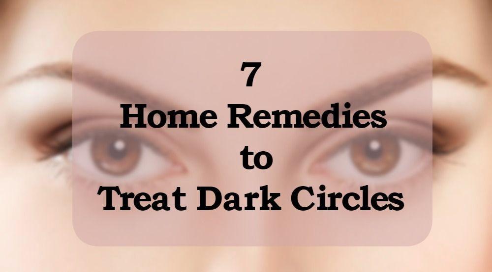 7 Natural Remedies To Get Rid Of Dark Circles Under The Eyes #darkcircle