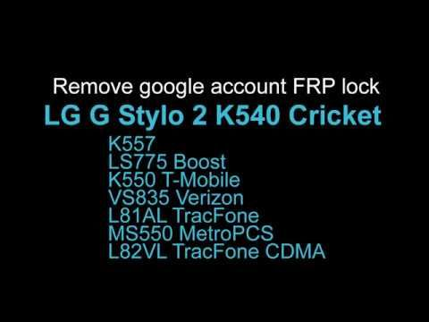 Bypass google account FRP LG G Stylo 2 K540 K550 MS550 LS775