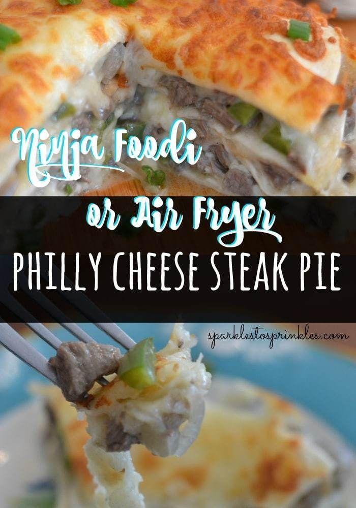 Ninja Foodi or Air Fryer Philly Cheese Steak Pie | Recipe ...