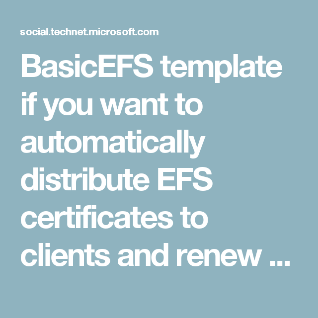 Basicefs template if you want to automatically distribute efs basicefs template if you want to automatically distribute efs certificates to clients and renew them without yelopaper Image collections
