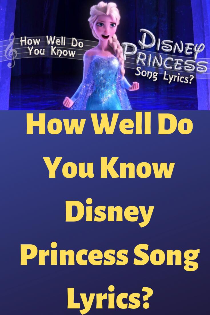 How Well Do You Know Disney Princess Song Lyrics