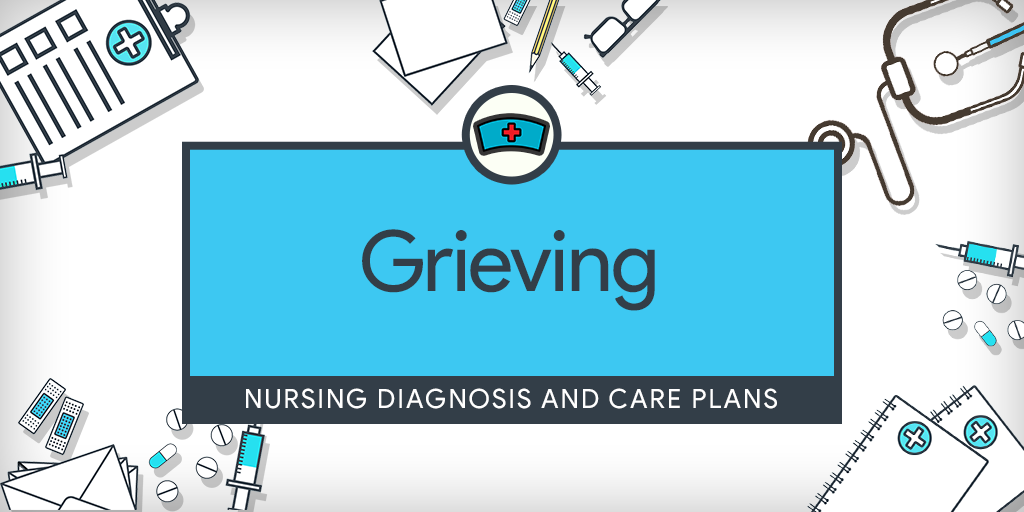 Grieiving Nursing Diagnosis and Care Plan in 2020 ...