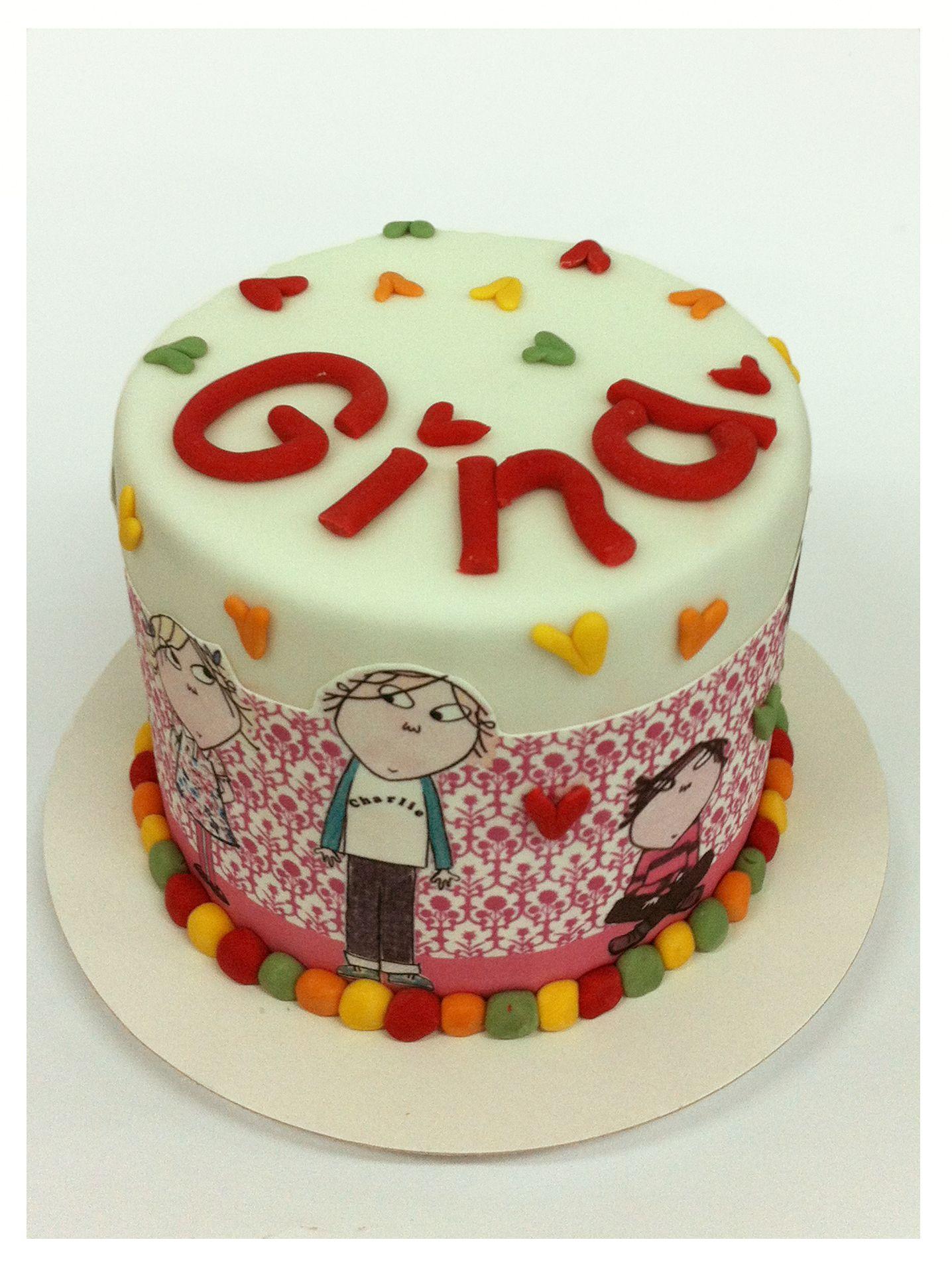 Happy Birthday Gina Cake Charlie Lola Party Pinterest Cake