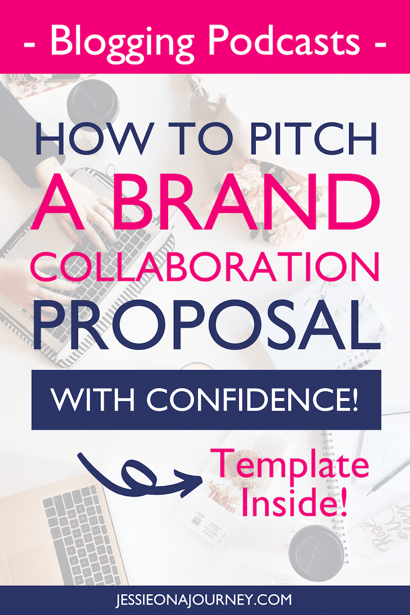 How To Pitch A Brand Collaboration Proposal With Confidence Podcast Proposal Templates Profitable Blogging Blogging Podcast