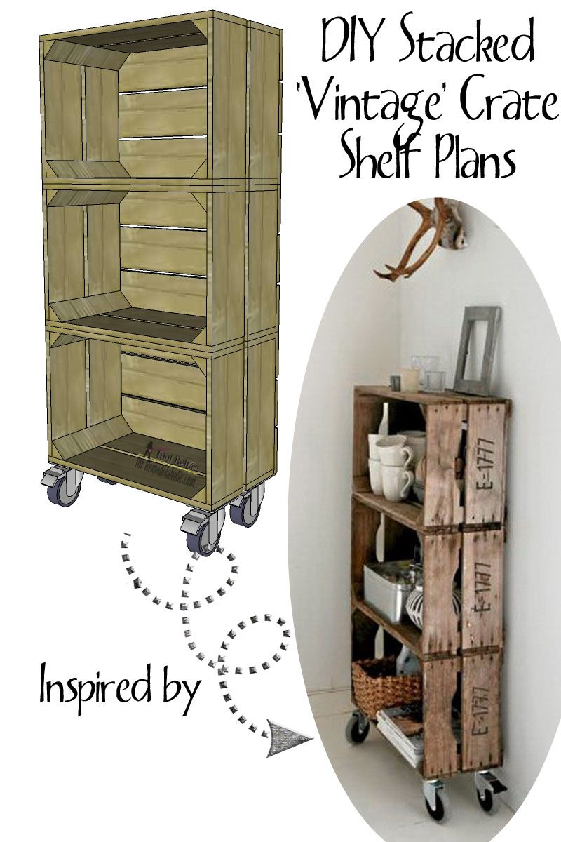 Build DIY Vintage Crates To Make A Stacked Crate Shelf On Wheels Remodelaholic