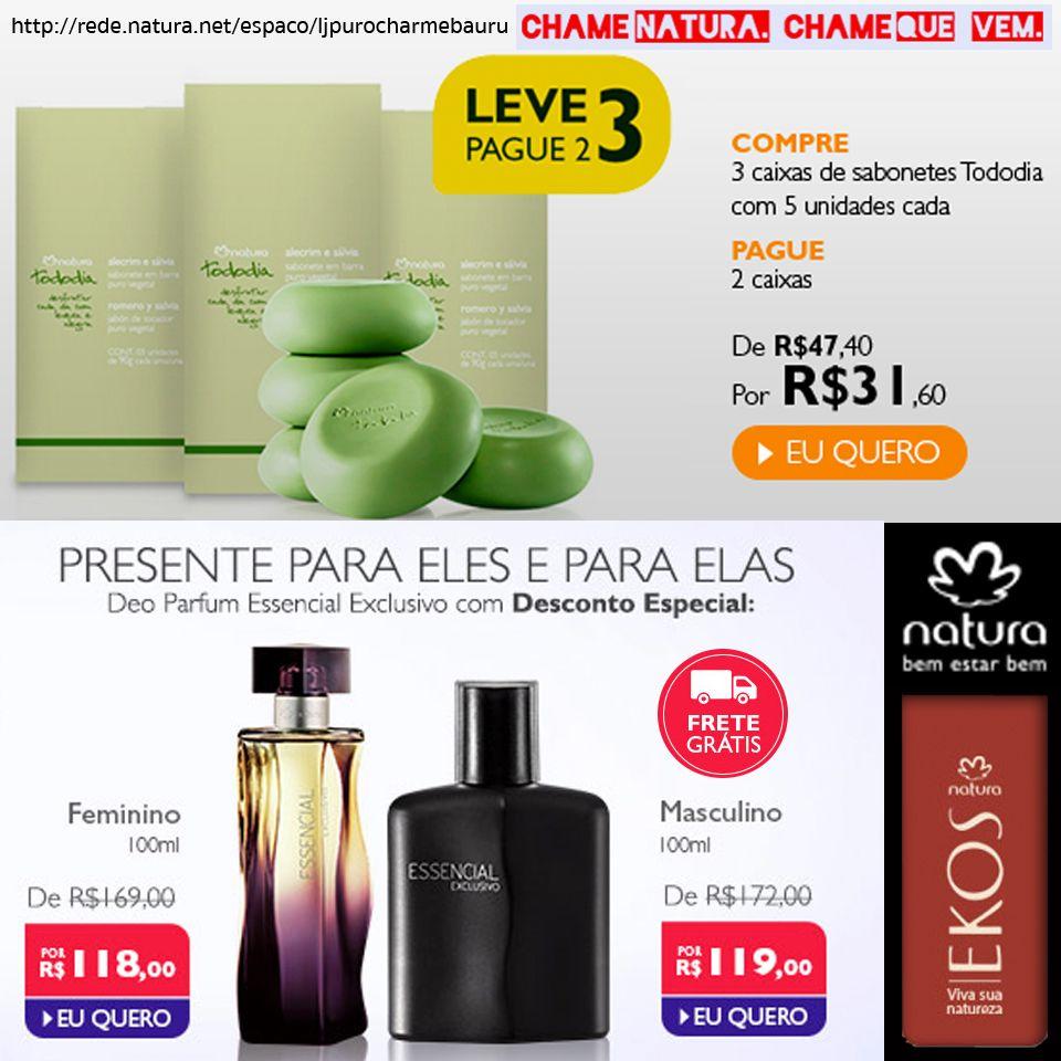 Compre produtos Natura, no boleto ou no cartão até 06x sem juros. A Natura entrega em sua casa. Acesse, conheça e compre: Sabonetes >>> http://rede.natura.net/espaco/ljpurocharmebauru/nossos-produtos/leve-3-pague-2-cat1640013?_requestid=2475034 -- Essencial >>> http://rede.natura.net/espaco/ljpurocharmebauru/nossos-produtos/perfumaria-116?_requestid=2475136 -- Ekos >>> http://rede.natura.net/espaco/ljpurocharmebauru/nossos-produtos/ekos-53b?_requestid=2632805