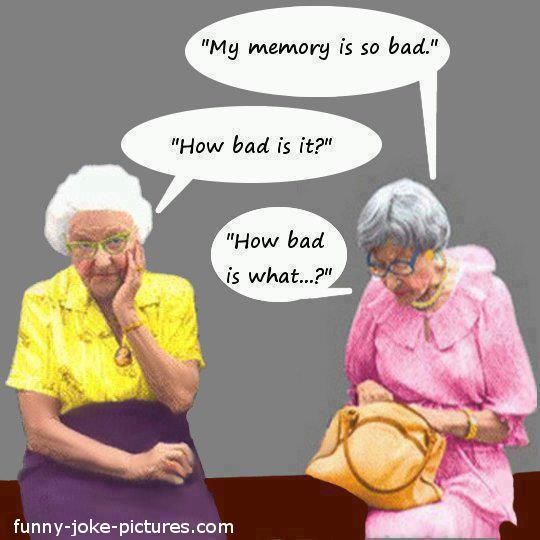 Funny Elderly Cartoons | Funny Old Women Memory Joke Picture - Mu memory is so bad. How bad is ...