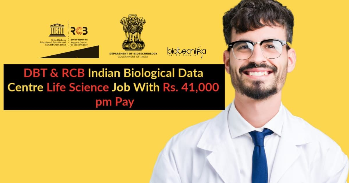 Dbt Rcb Indian Biological Data Centre Life Science Job With Rs 41 000 Pm Pay Life Science Biotechnology Jobs Science