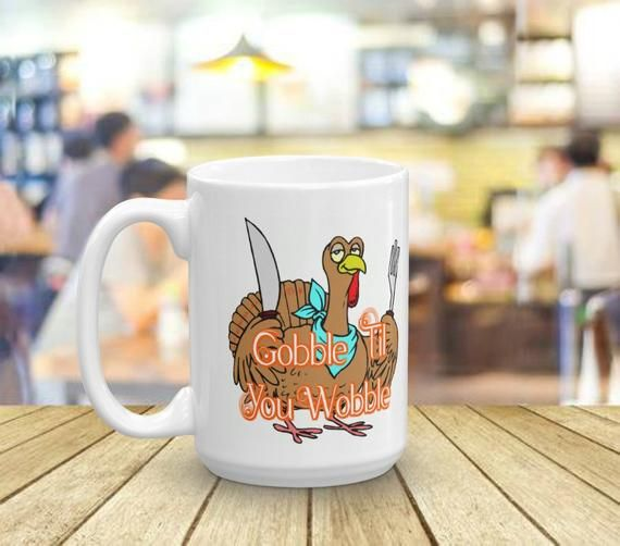 Thanksgiving mug, Gobble Til You Wobble, Turkey mug, Custom mug with sayings, personalized gift, Fun #custommugs