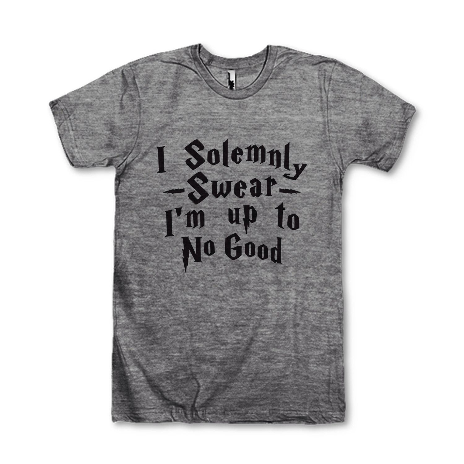 I Solemnly Swear I'm Up To No Good by AwesomeBestFriendsTs on Etsy https://www.etsy.com/listing/204840486/i-solemnly-swear-im-up-to-no-good