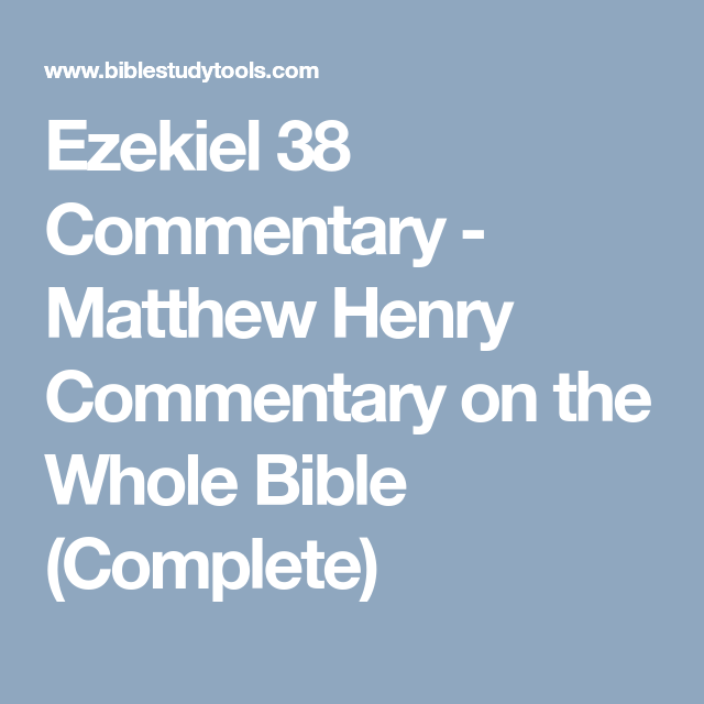 Ezekiel 38 Commentary Matthew Henry Commentary On The Whole Bible