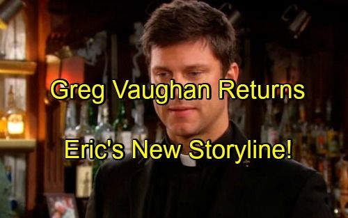 'Days of Our Lives' Spoilers: Greg Vaughan Back, Eric Returns for Redemption – Will Nicole Learn to Forgive?