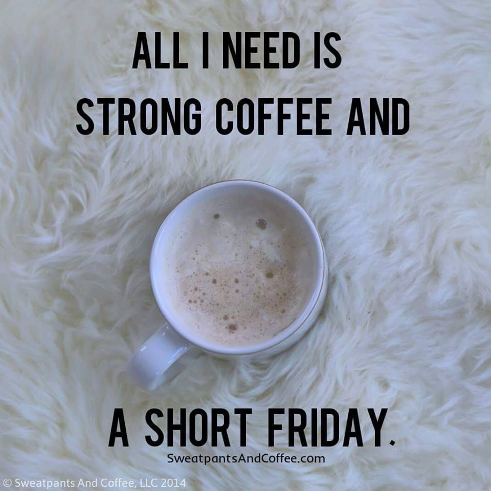 strong coffee and short fridays strong coffee strong coffee