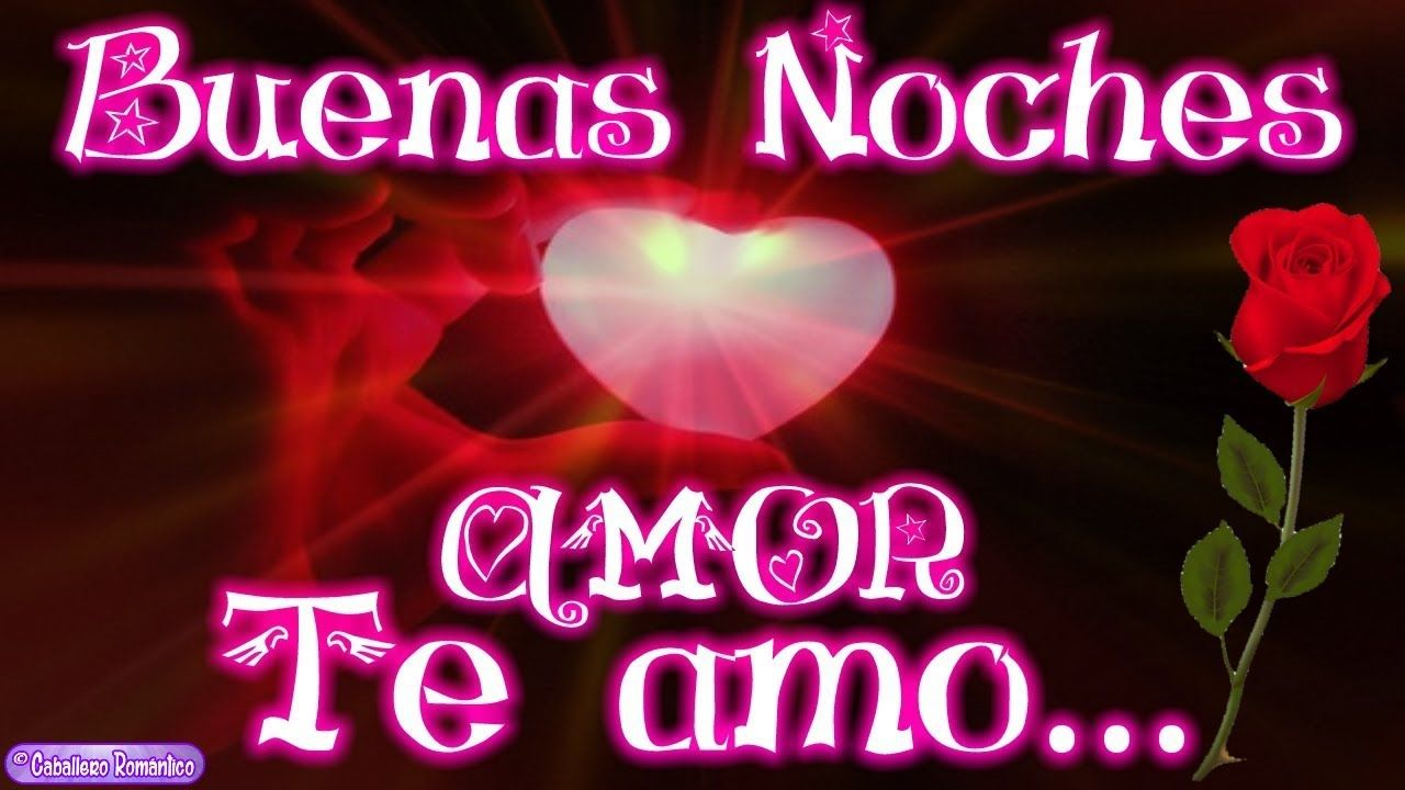 Feliz Noche Mi Amor Te Envio Muchos Besitos De Buenas Noches