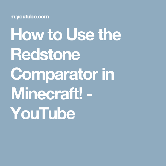 How to Use the Redstone Comparator in Minecraft! - YouTube