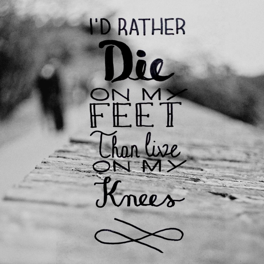 I D Rather Die On My Feet Than Live On My Knees Rap Quotes Mgk