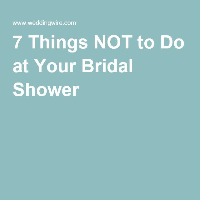 7 Things NOT to Do at Your Bridal Shower