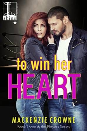 Tome Tender: To Win Her Heart by Mackenzie Crowne (Players #3)