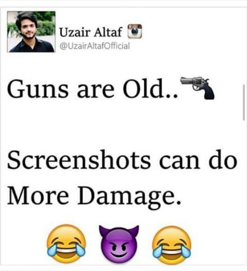 Screenshots Can Do More Damage P Gud Thoughts Always Smile Humour