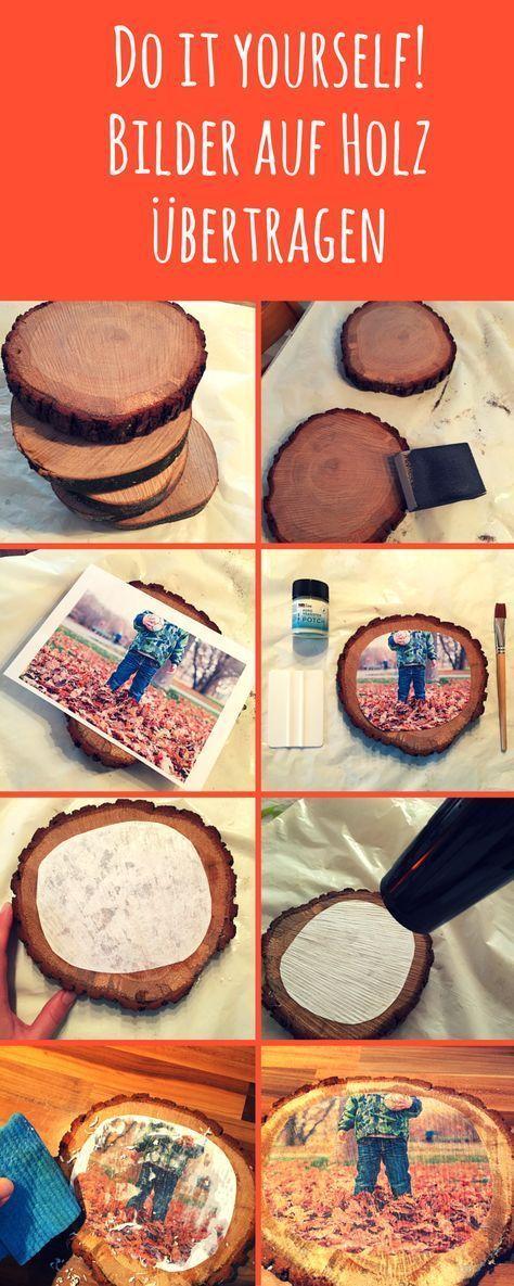 Fotos bzw. Bilder auf Holz übertragen - Die Anleitung -   24 diy basteln holz ideas