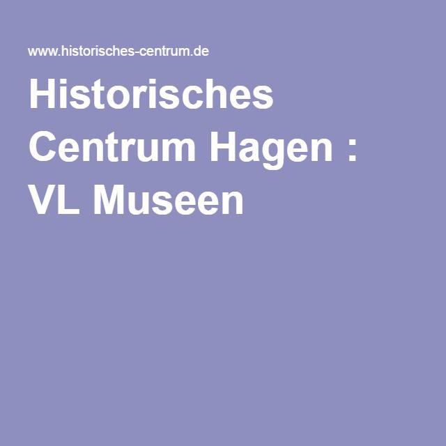 Historisches Centrum Hagen : VL Museen