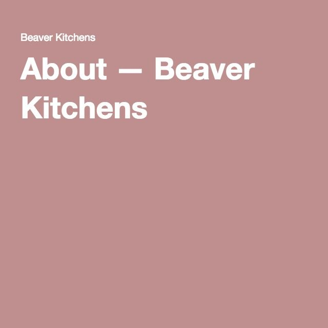 About — Beaver Kitchens