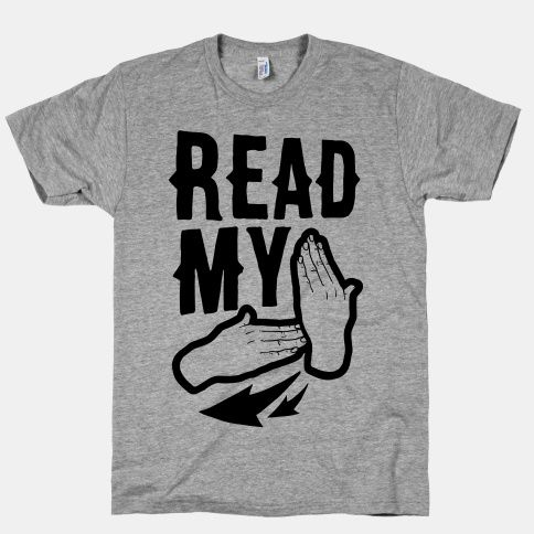 89176d2762dc5 Read My Hands  ASL  deaf  sassy  pop  read  nerd  shirt  tee  humor  lol   awkward  random  funny  american  sign  Language  shirt  tee  nerdy  geeky   hands ...