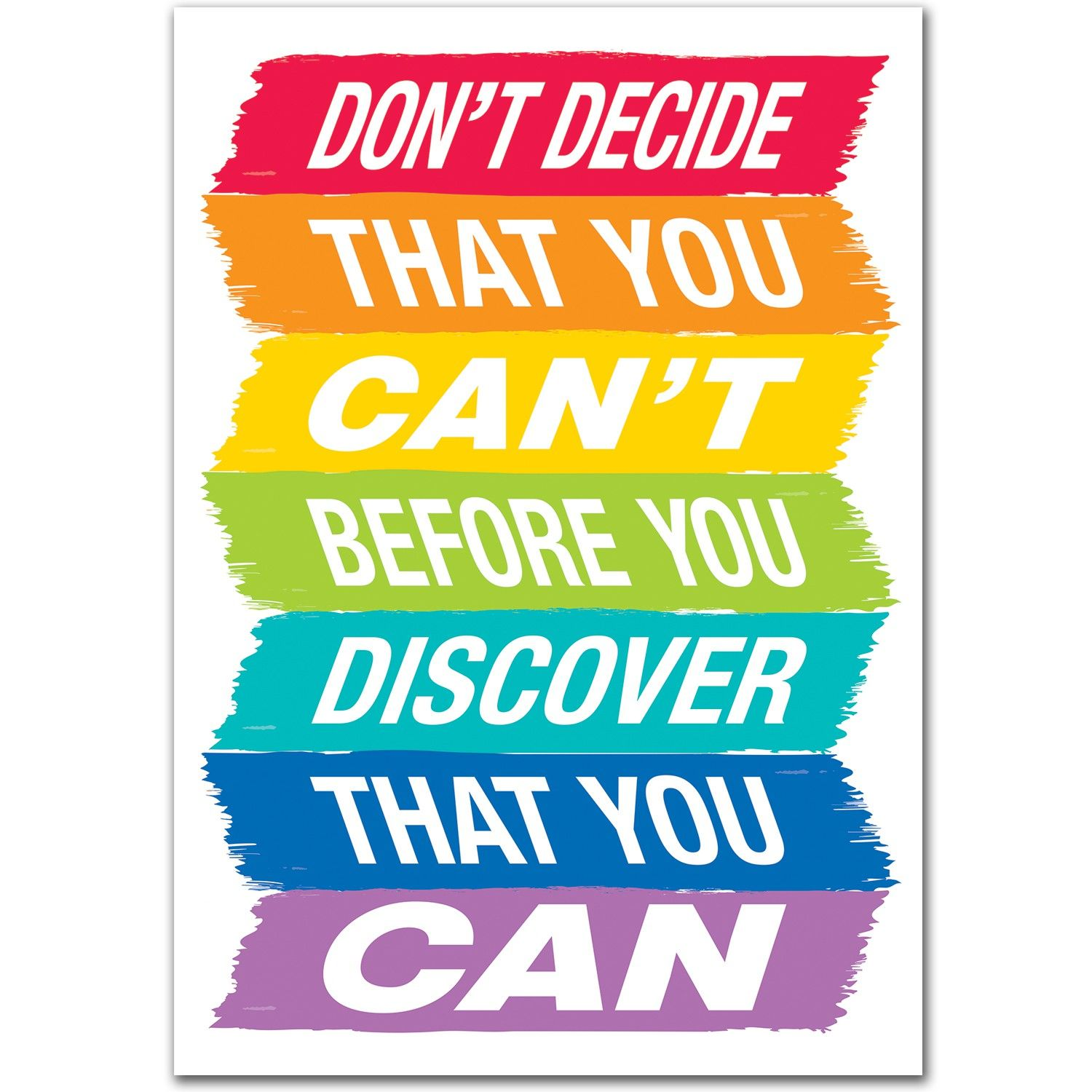 Dont Decide That You Cant Poster Classroom Displays - 15 motivational posters will inspire creativity