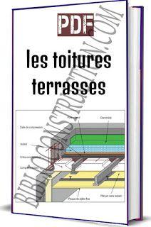 Comment Etancheifier Un Toit Plat Livre Batiment Archi Toiture Terrasse Toit Plat Etancheite Toit Plat