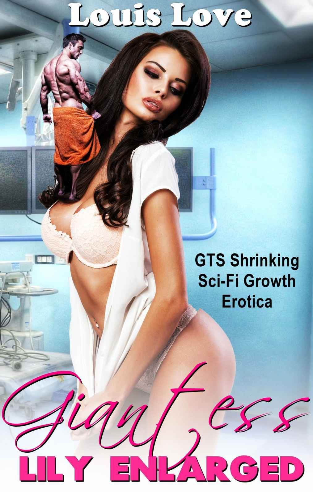 Giantess Lily Enlarged Gts Shrinking Sci Fi Growth Erotica Giantess Shrinking Fetish Book  Kindle Edition By Louis Love