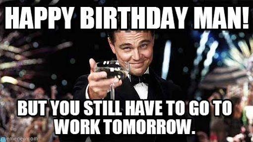 Happy Birthday Pictures For Men Meme Birthday Images For Men Birthday Memes For Men Birthday Wishes For Men