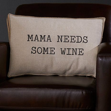 Wine-Themed Accent Pillow (MAMA NEEDS SOME WINE) - Wine Enthusiast