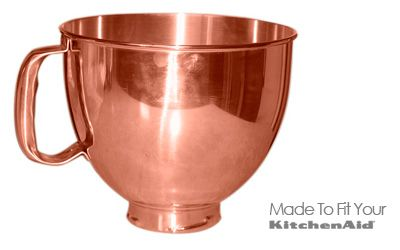 Custom Fit Kitchenaid Artisan Copper Bowl One Day You Will Be