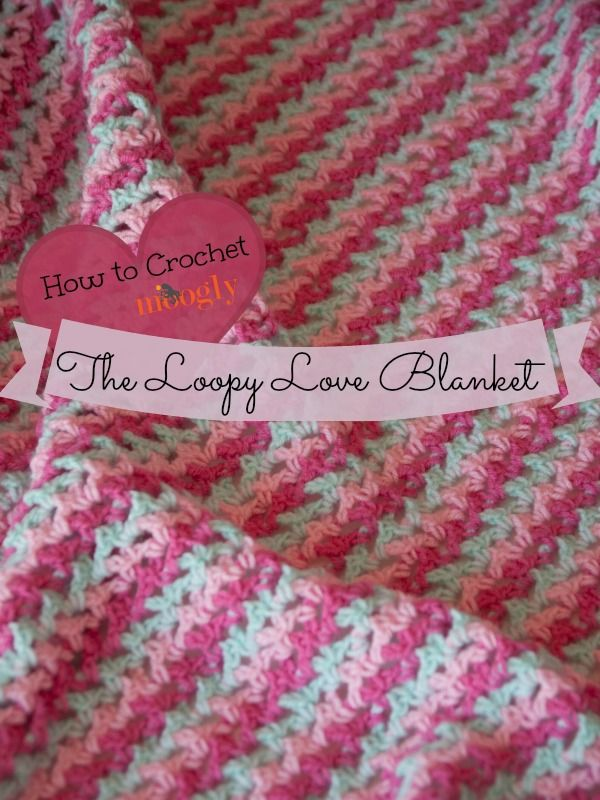How to Crochet: the Loopy Love Blanket Tutorial ...
