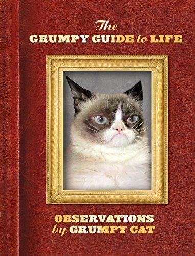 The Grumpy Guide to Life: Observations from Grumpy Cat by Grumpy Cat http://www.amazon.com/dp/B00JVZ42IQ/ref=cm_sw_r_pi_dp_KfOnwb1B9HS2D