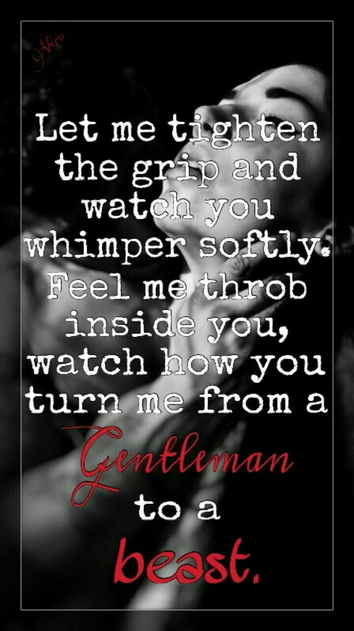 Naughty Wife Quotes Gentleman To A Beast  Naughty  Pinterest  Thoughts