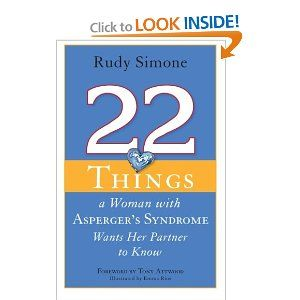 Rudy Simone covers 22 common areas of confusion for someone dating a female with AS and includes advice from her own experience and from other partners in real relationships. She talks with humour and honesty about the quirks and sensitivities that you may come across when getting to know your partner. All the pivotal relationship landmarks are discussed, including the first date, sex, and even having children.