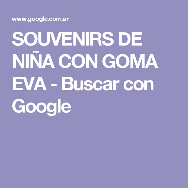 SOUVENIRS DE NIÑA CON GOMA EVA - Buscar con Google